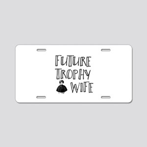 Future Trophy Wife Aluminum License Plate