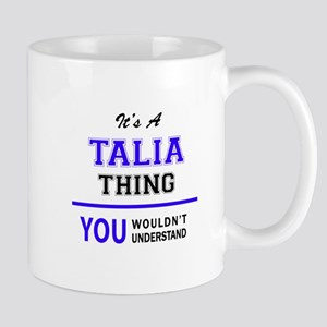 It's TALIA thing, you wouldn't understand Mugs