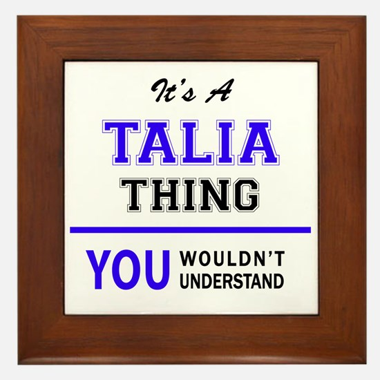 It's TALIA thing, you wouldn't underst Framed Tile
