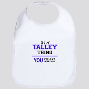 It's TALLEY thing, you wouldn't understand Bib