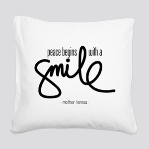 Peace begins with a smile Square Canvas Pillow