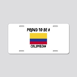 Proud To Be Colombian Aluminum License Plate