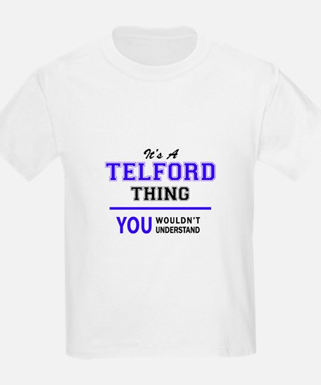 It's TELFORD thing, you wouldn't understan T-Shirt