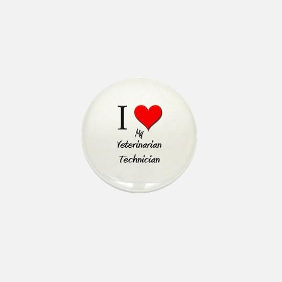 I Love My Veterinarian Technician Mini Button