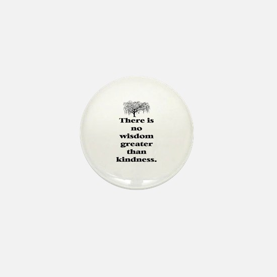 WISDOM GREATER THAN KINDNESS (TREE) Mini Button
