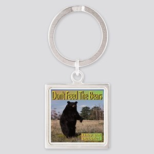 Don't Feed The Bears They Eat People! Keychains