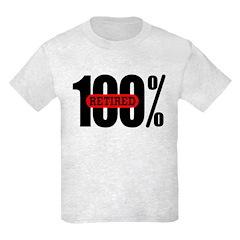 Kids 100 Percent Retired T-Shirt Light Colored