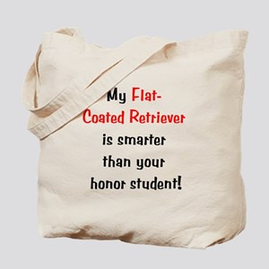 My Flat-Coated Retriever is smarter... Tote Bag