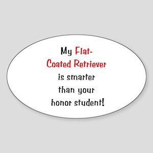 My Flat-Coated Retriever is smarter... Sticker (Ov