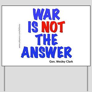 """""""War No Answer"""" Yard Sign"""