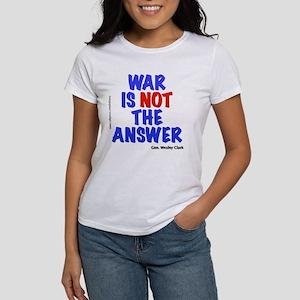 """""""War No Answer"""" Women's T-Shirt"""