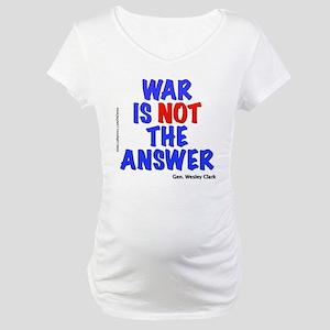 """War No Answer"" Maternity T-Shirt"