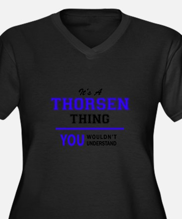 It's THORSEN thing, you wouldn't Plus Size T-Shirt
