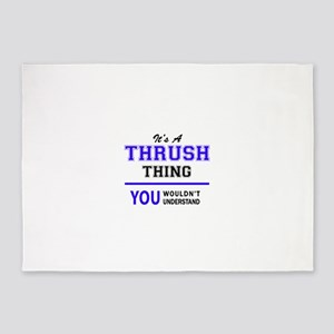 It's THRUSH thing, you wouldn't und 5'x7'Area Rug