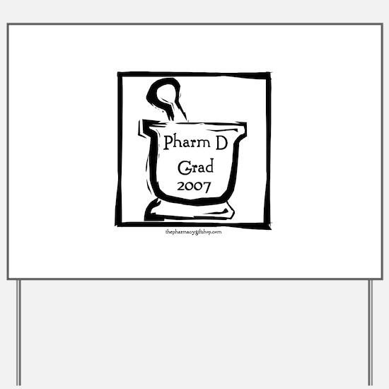 Pharm D Grad 2007 Yard Sign