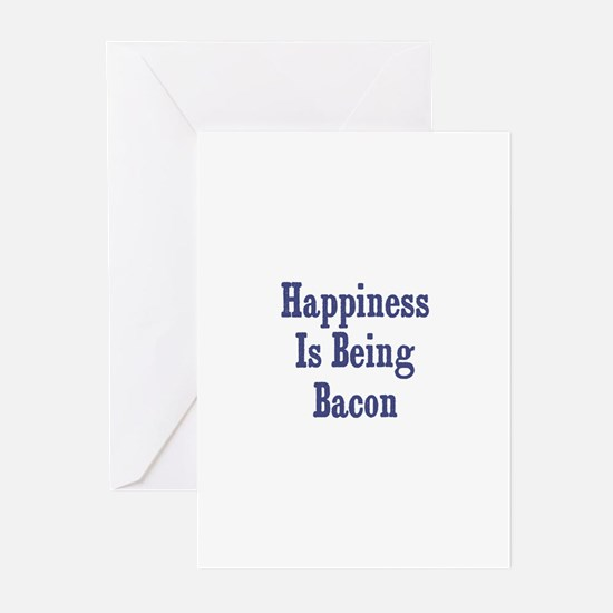 Happiness is being Bacon		 Greeting Cards (Pk of 1