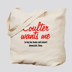 """Coulter Wants Me"" Conservative Tee Shirts Tote Ba"
