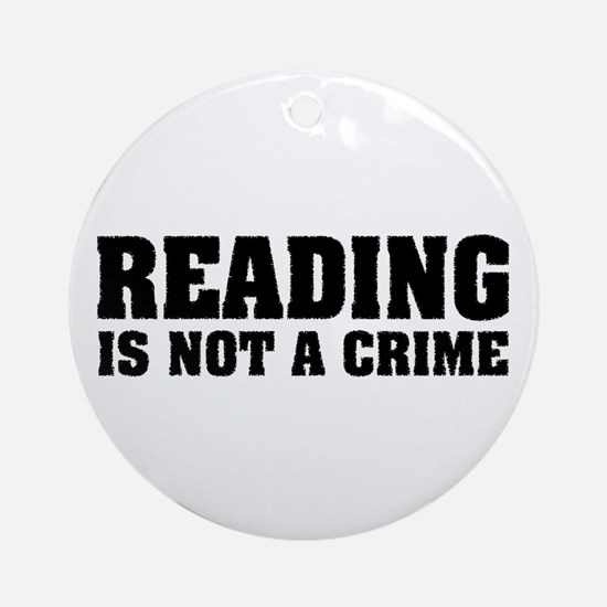 Reading is Not a Crime Ornament (Round)