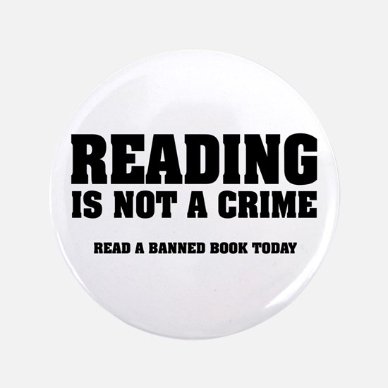 """Reading is Not a Crime 3.5"""" Button"""