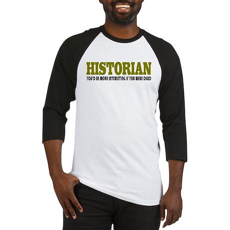Historian Funny Quote Baseball Jersey