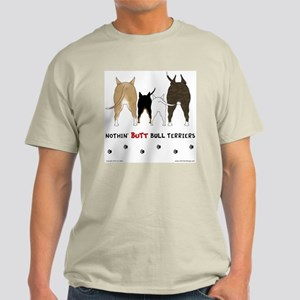 Nothin' Butt Bull Terriers Light T-Shirt