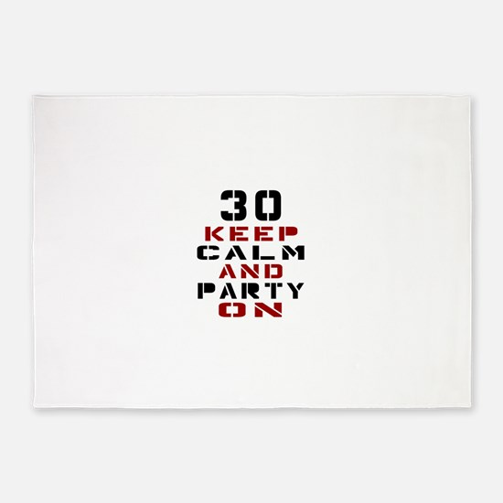 30 Keep Calm And Party On 5'x7'Area Rug
