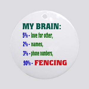 My Brain, 90% For Fencing Round Ornament