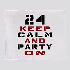 24 Keep Calm And Party On Throw Blanket