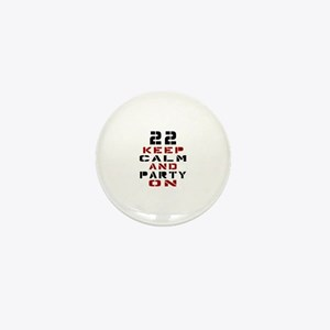 22 Keep Calm And Party On Mini Button
