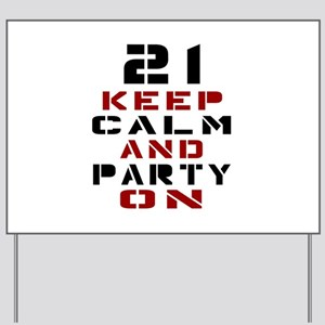 21 Keep Calm And Party On Yard Sign