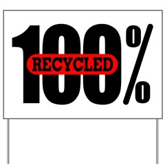 100 Percent Recycled Yard Sign