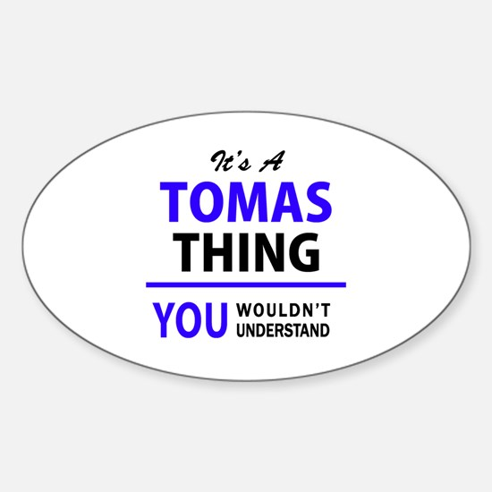 It's TOMAS thing, you wouldn't understand Decal