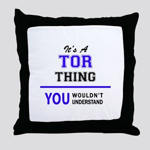 It's TOR thing, you wouldn't understa Throw Pillow