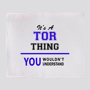It's TOR thing, you wouldn't underst Throw Blanket