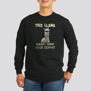 This Llama Doesn't Want Your D Long Sleeve T-Shirt