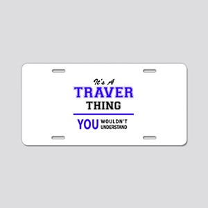 It's TRAVER thing, you woul Aluminum License Plate