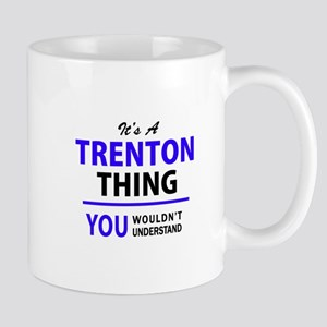It's TRENTON thing, you wouldn't understand Mugs