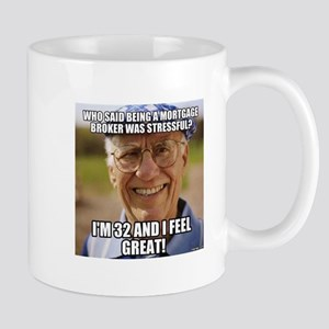 I'm 32 & I Feel Great! Mugs