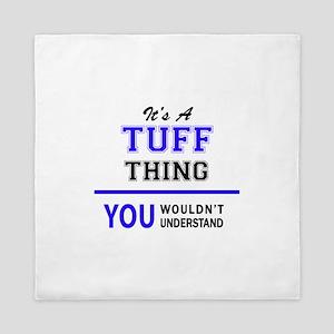 It's TUFF thing, you wouldn't understa Queen Duvet