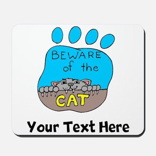 Beware Of The Cat (Custom) Mousepad