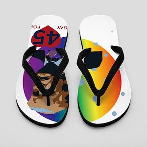 President Trump - Gay for 45 Flip Flops