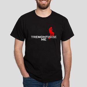 Tremontisize Me! (on black; ) T-Shirt