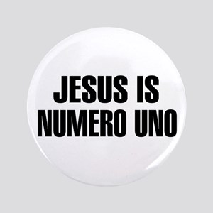"Jesus is numero uno 3.5"" Button"