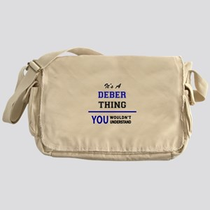 It's a DEBER thing, you wouldn't und Messenger Bag