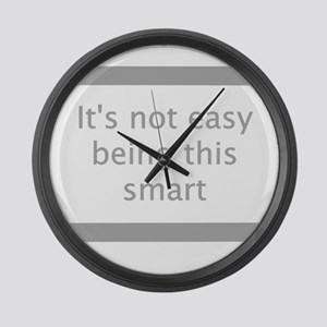 Not Easy Being Smart Large Wall Clock