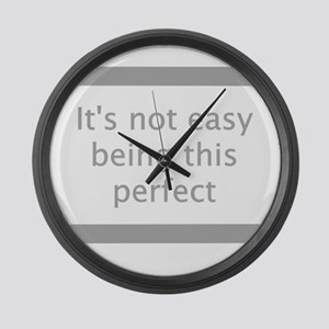 Not Easy Being Perfect Large Wall Clock