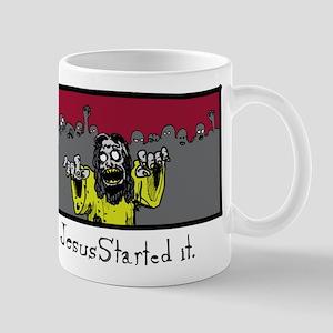 Zombie Jesus Started it. Mugs
