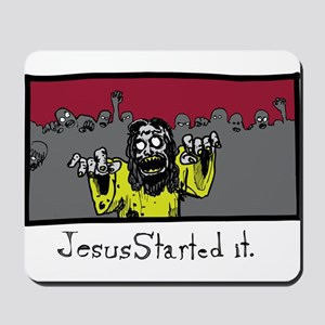 Zombie Jesus Started it. Mousepad