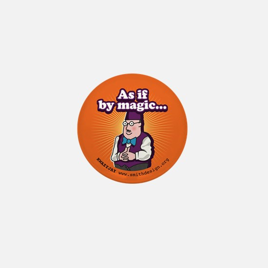 As If By Magic, Mini Button