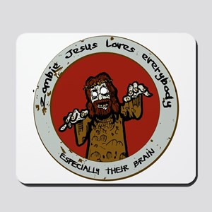 Zombie Jesus Loves Everybody... Especial Mousepad